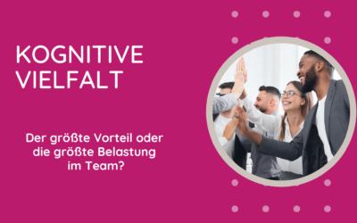 Kognitive Vielfalt: Belastung oder Vorteil im Team?
